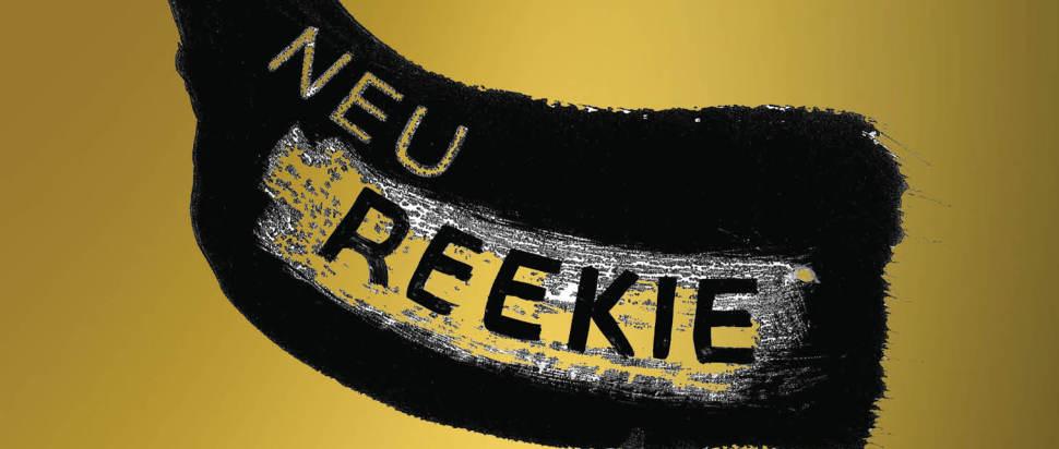 NEU REEKIE